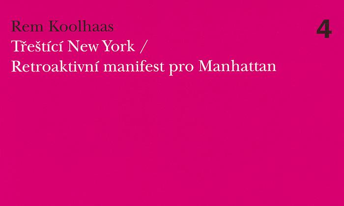 Koolhaasova kniha Třeštící New York nyní česky